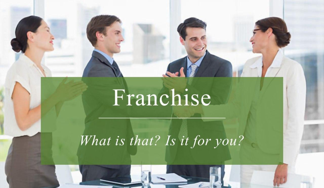 Why should you choose a franchise?