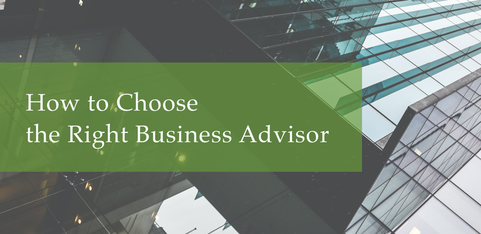 How to Choose the Right Business Advisor?
