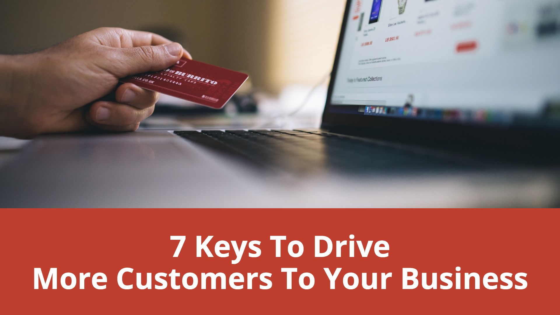 Image for 7 Keys To Driving More Customers To Your Business in 2020