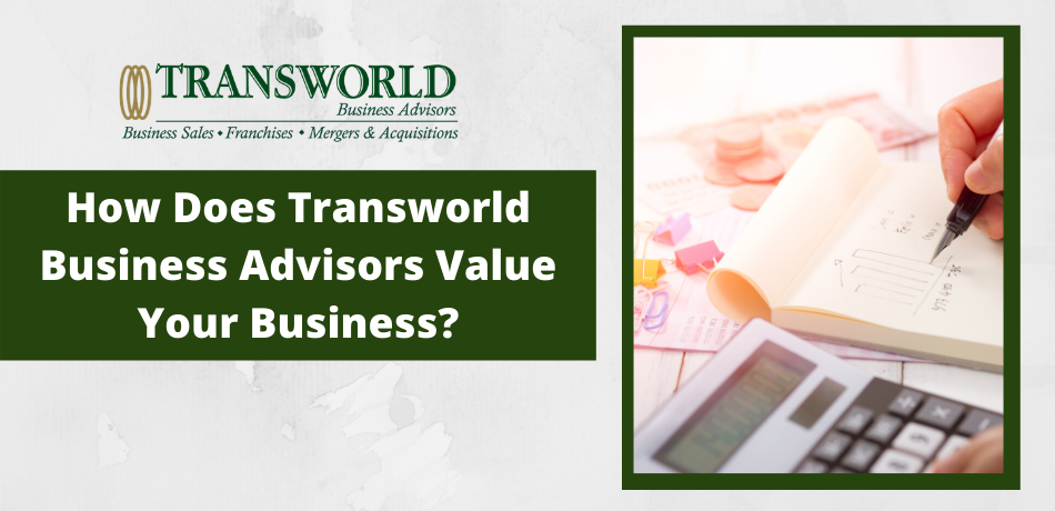 How Does Transworld Business Advisors Value Your Business?