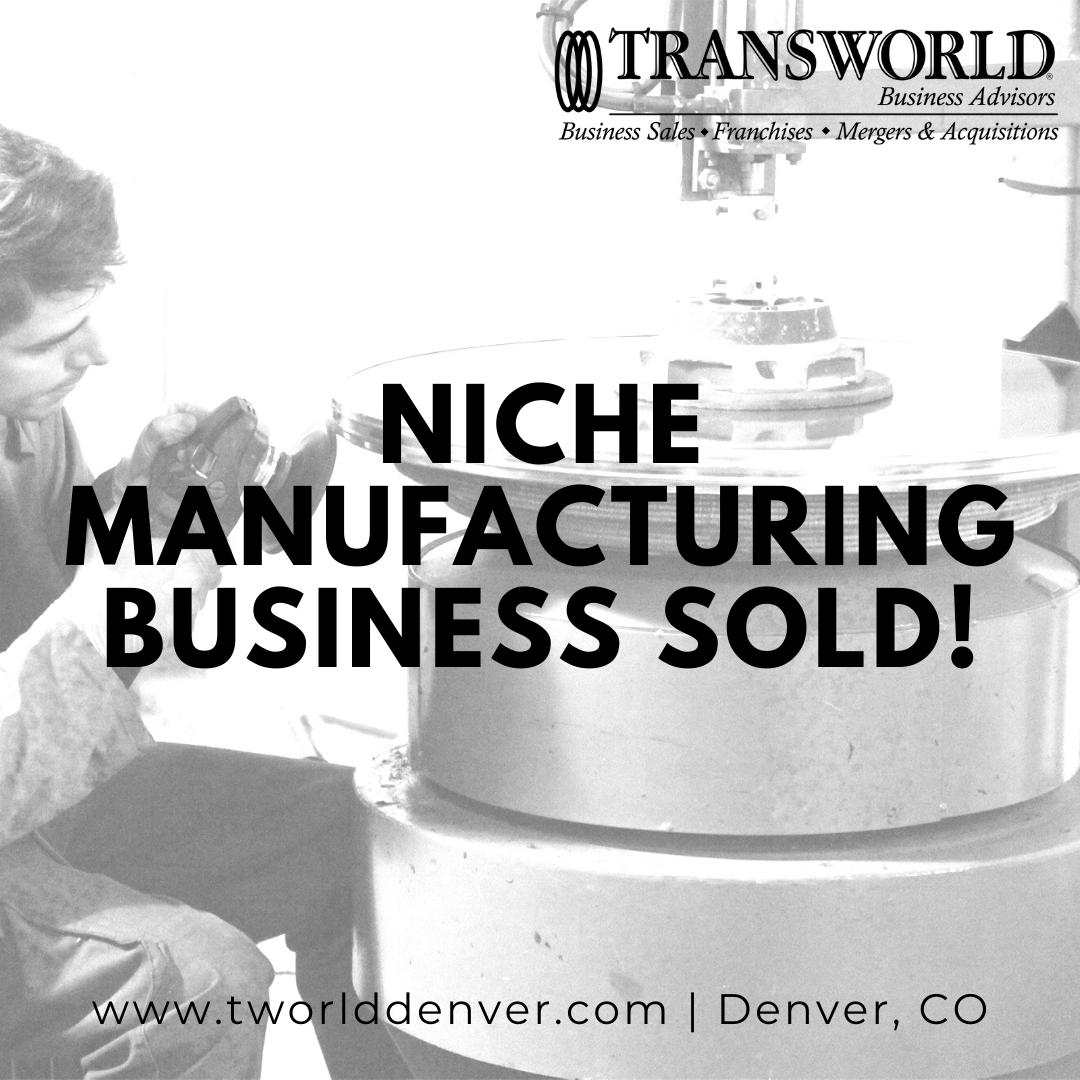 Denver Business Broker sells a Manufacturing Business in Colorado. Call Transworld to Sell a Business in Denver