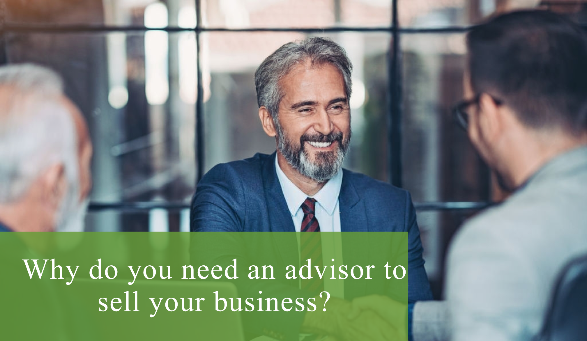 Why do you need an advisor to sell your business?