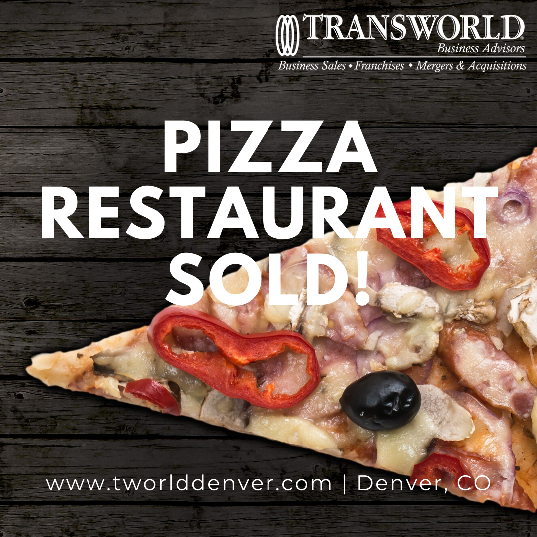 Pizza Business Sold in Denver with Transworld Business Advisors